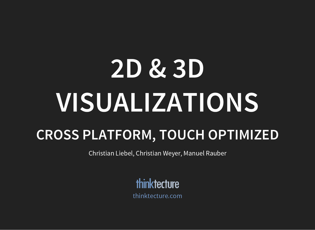 2D & 3D VISUALIZATIONS CROSS PLATFORM, TOUCH OP...