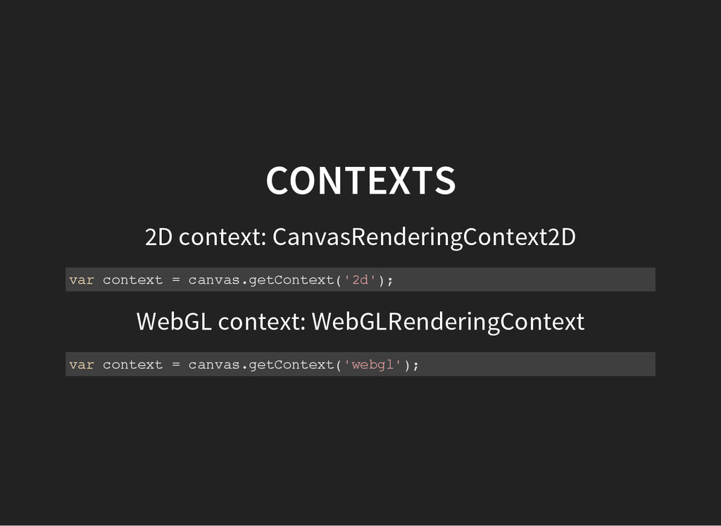 CONTEXTS 2D context: CanvasRenderingContext2D v...