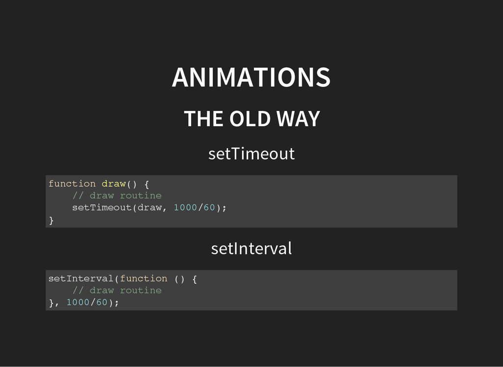 ANIMATIONS THE OLD WAY setTimeout f u n c t i o...