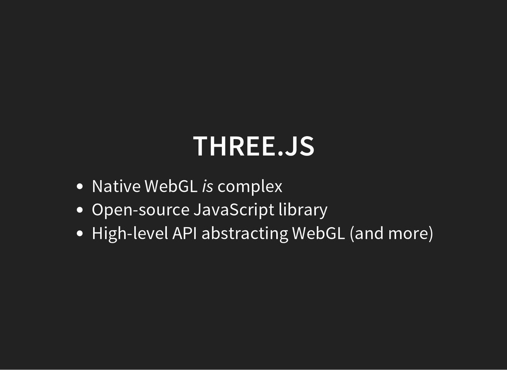 THREE.JS Native WebGL is complex Open-source Ja...