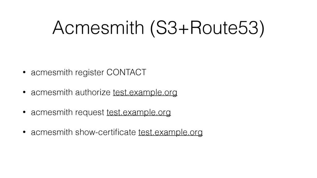 Acmesmith (S3+Route53) • acmesmith register CON...