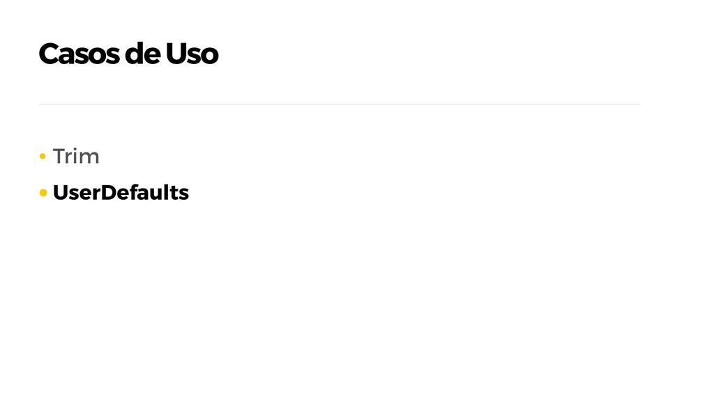 Casos de Uso • Trim • UserDefaults