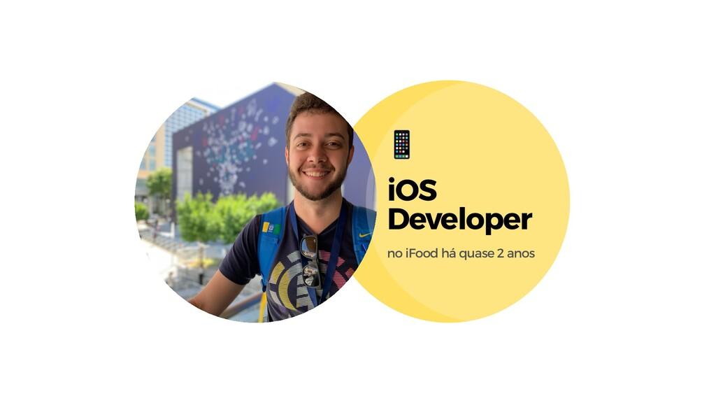 iOS Developer no iFood há quase 2 anos