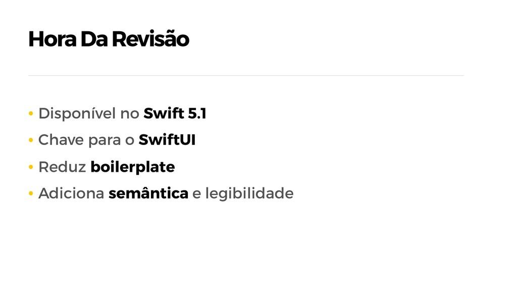 Hora Da Revisão • Disponível no Swift 5.1 • Cha...