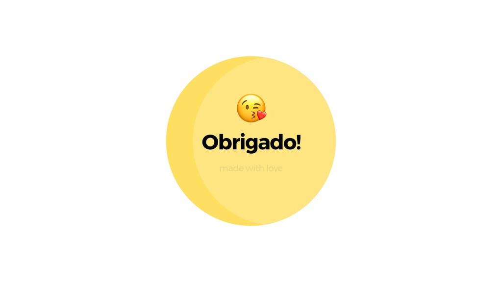 Obrigado! made with love