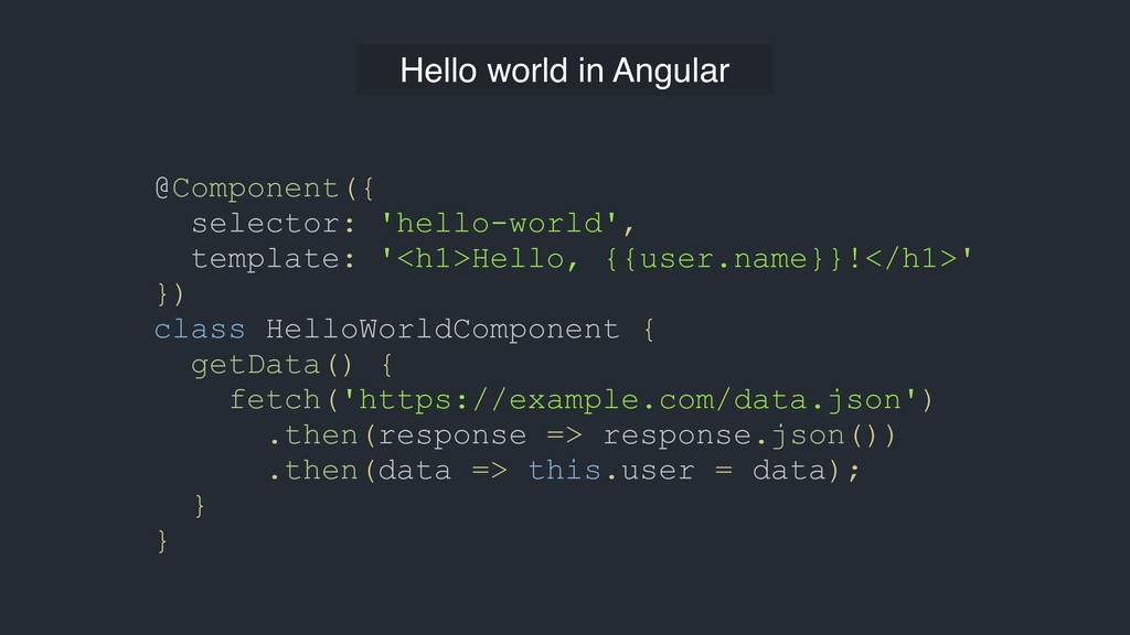 @Component({ selector: 'hello-world', template:...