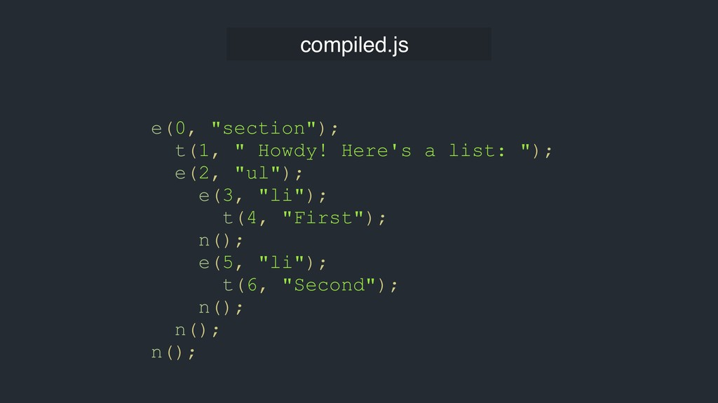 """compiled.js e(0, """"section""""); t(1, """" Howdy! Here..."""