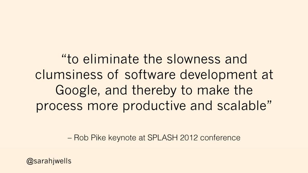 @sarahjwells – Rob Pike keynote at SPLASH 2012 ...