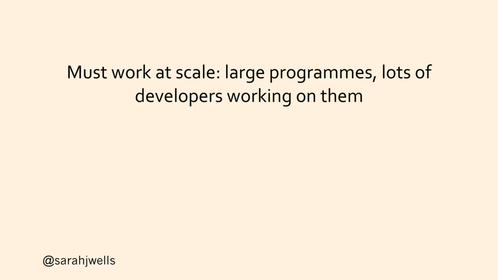 @sarahjwells Must work at scale: large programm...