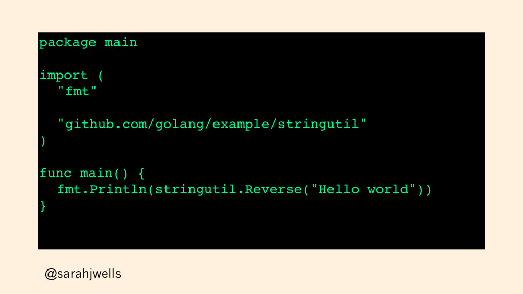 "@sarahjwells package main import ( ""fmt"" ""githu..."