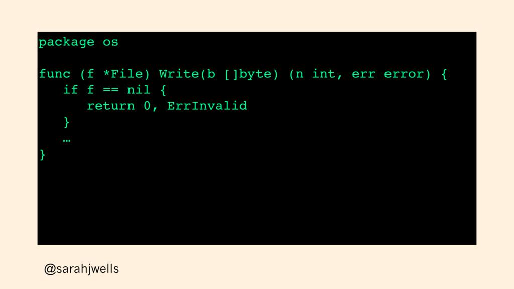 @sarahjwells package os func (f *File) Write(b ...