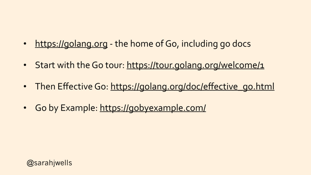@sarahjwells • https://golang.org - the home of...