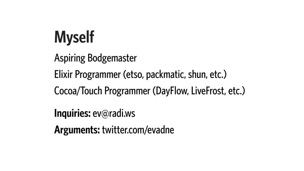 Myself Aspiring Bodgemaster Elixir Programmer (...