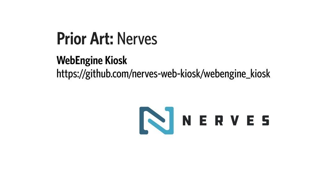 Prior Art: Nerves WebEngine Kiosk https://githu...