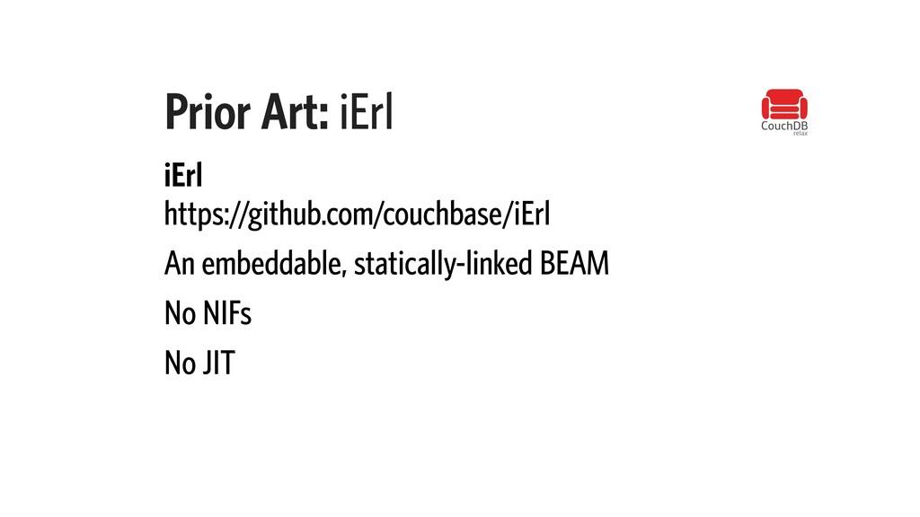 Prior Art: iErl iErl https://github.com/couchba...