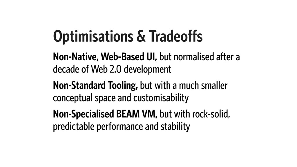 Optimisations & Tradeoffs Non-Native, Web-Based...