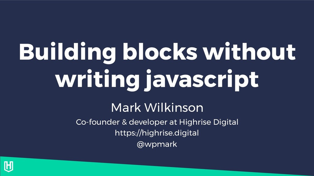 Building blocks without writing javascript Mark...
