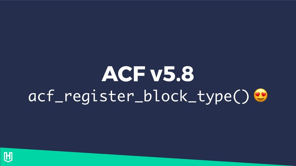 ACF v5.8 acf_register_block_type()