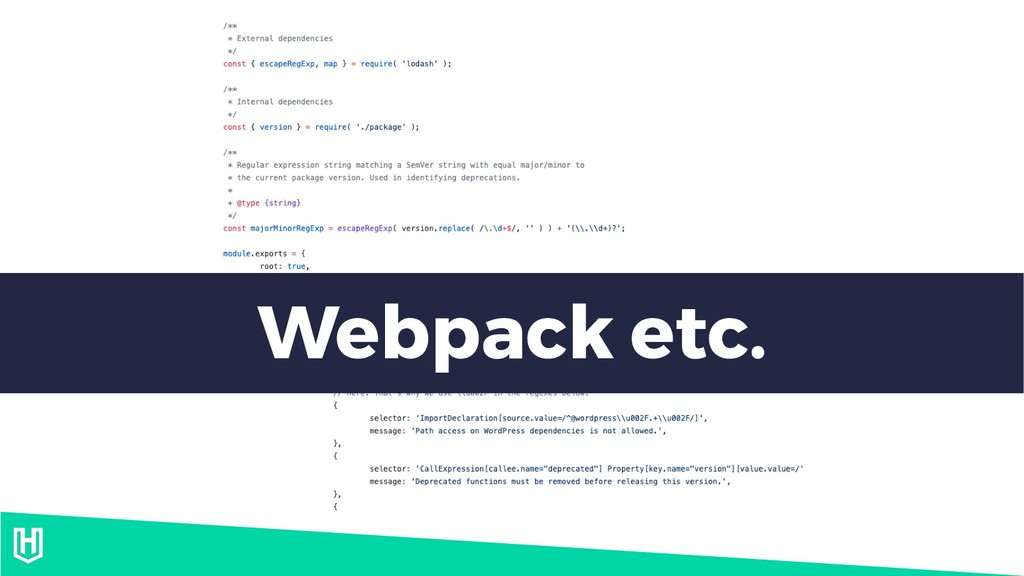 Webpack etc.