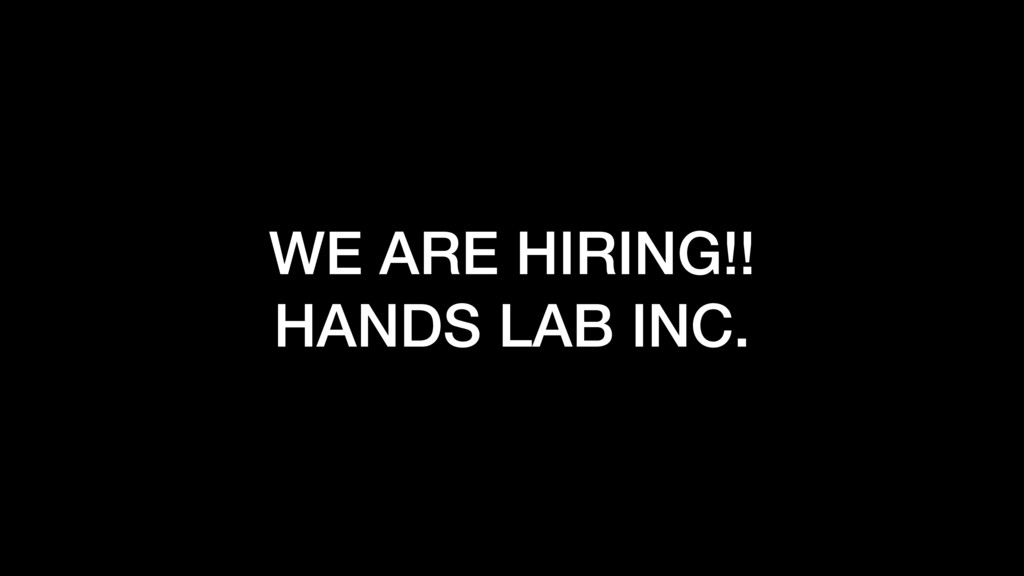WE ARE HIRING!! HANDS LAB INC.
