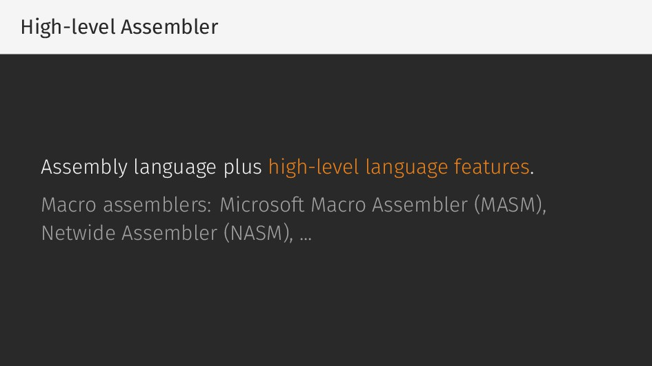 High-level Assembler Assembly language plus hig...