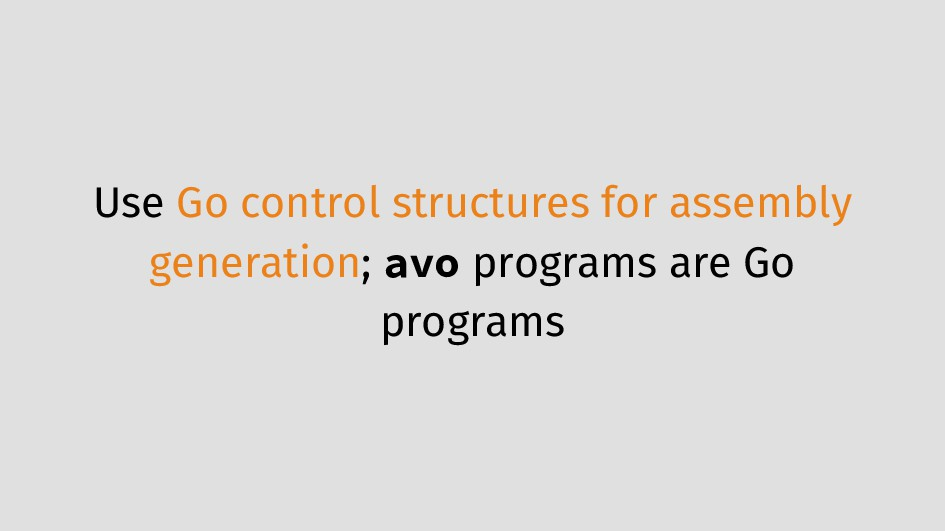 Use Go control structures for assembly generati...