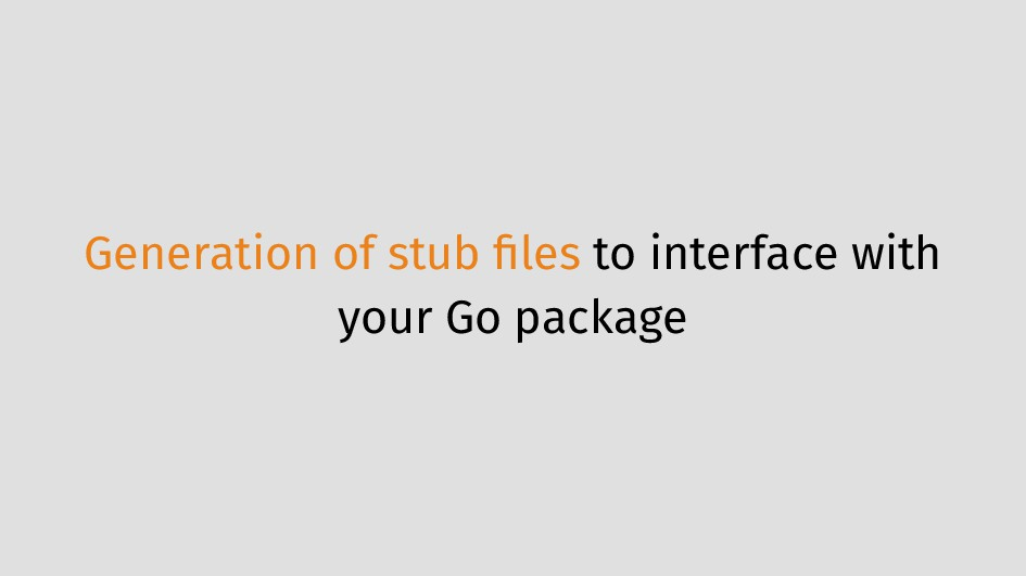 Generation of stub files to interface with your ...