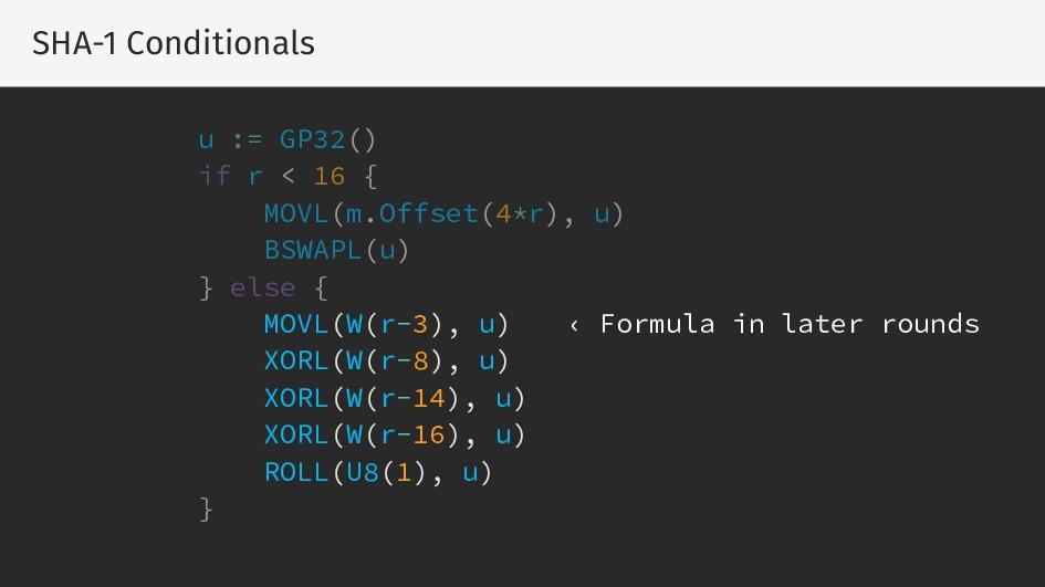 SHA-1 Conditionals u := GP32() if r < 16 { MOVL...