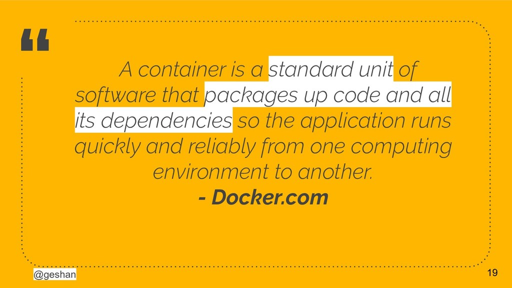 """@geshan """" A container is a standard unit of sof..."""