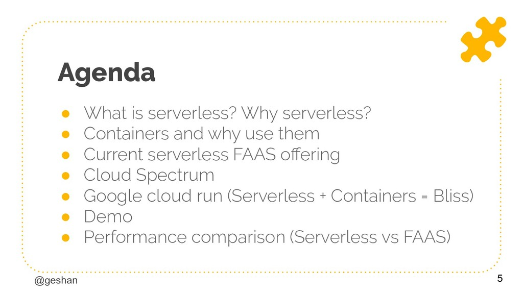 @geshan Agenda ● What is serverless? Why server...