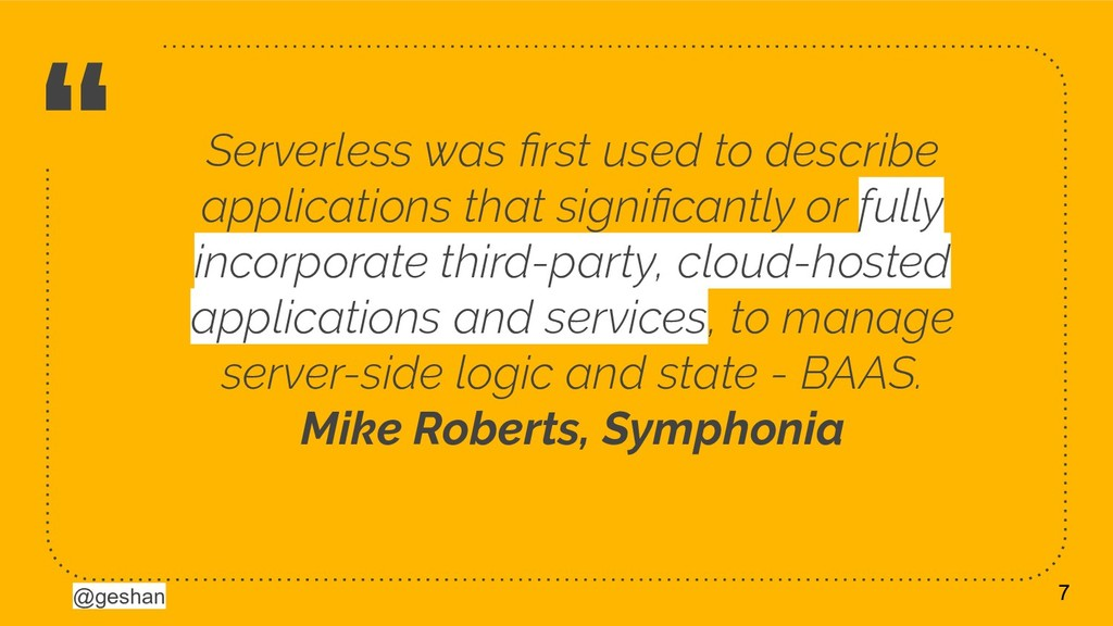 """@geshan """" Serverless was first used to describe ..."""