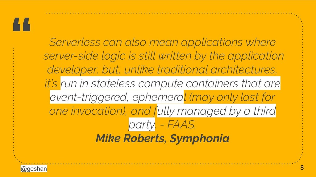 """@geshan """" Serverless can also mean applications..."""