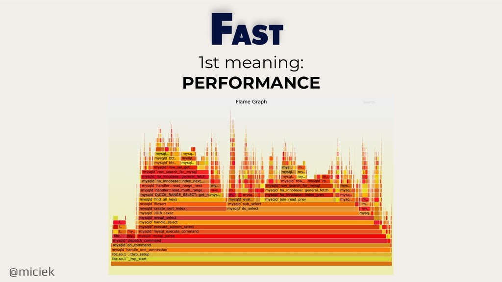 @miciek F 1st meaning: PERFORMANCE AST