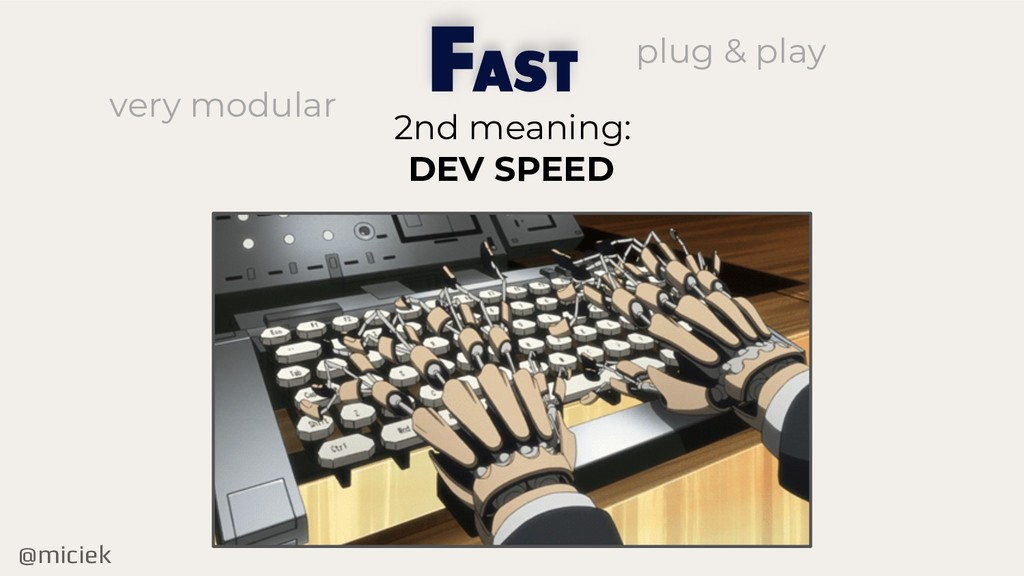@miciek F 2nd meaning: DEV SPEED AST very modul...