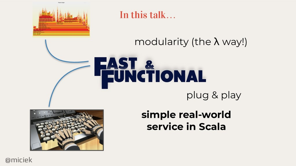 @miciek In this talk… AST & UNCTIONAL F F modul...