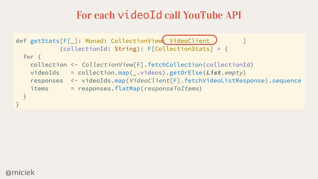 @miciek For each videoId call YouTube API