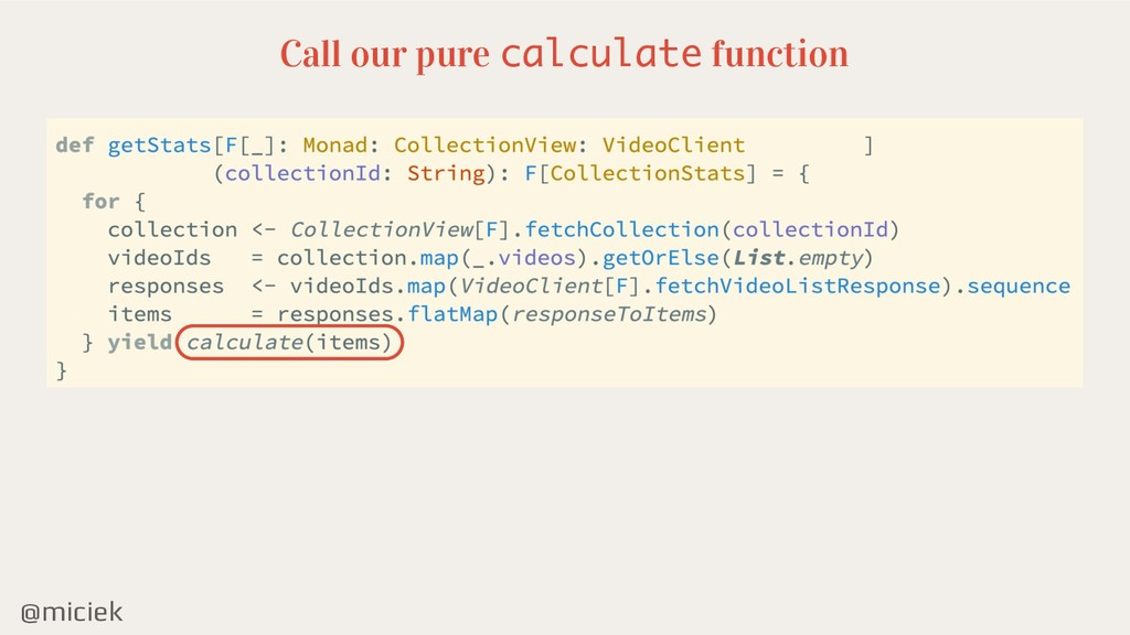 @miciek Call our pure calculate function