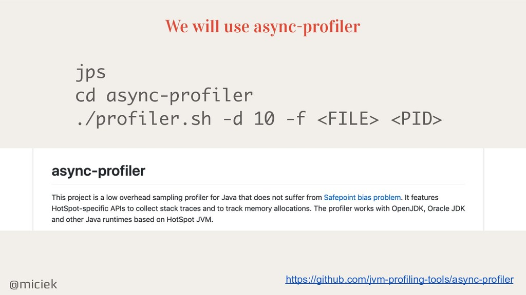@miciek We will use async-profiler jps cd async...