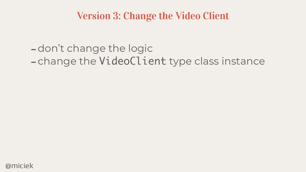 @miciek -don't change the logic -change the Vid...
