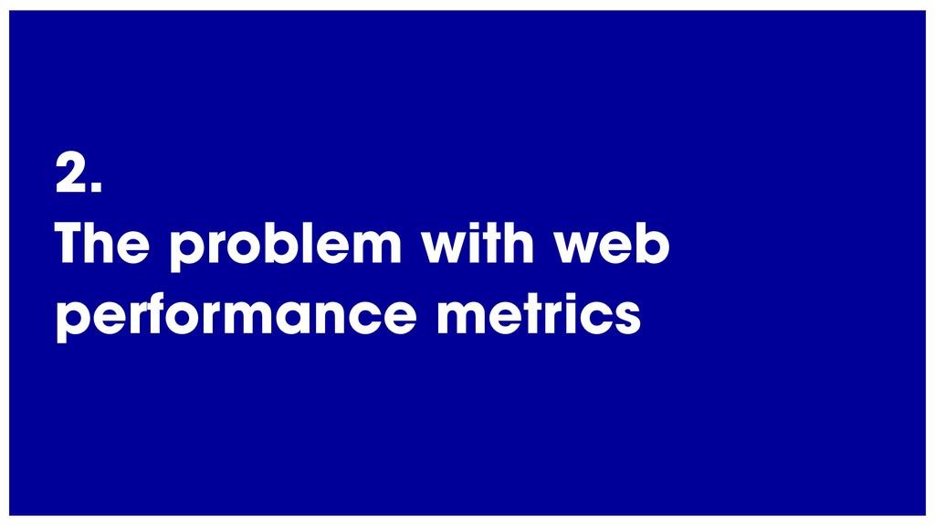 @radibit 2. The problem with web performance me...