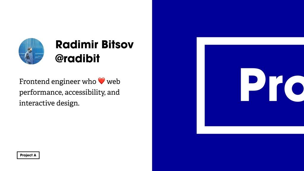 @radibit Radimir Bitsov @radibit Frontend engin...
