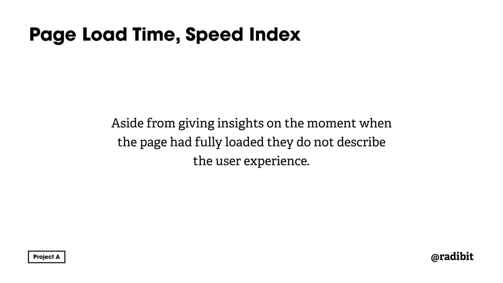 @radibit Page Load Time, Speed Index Aside from...