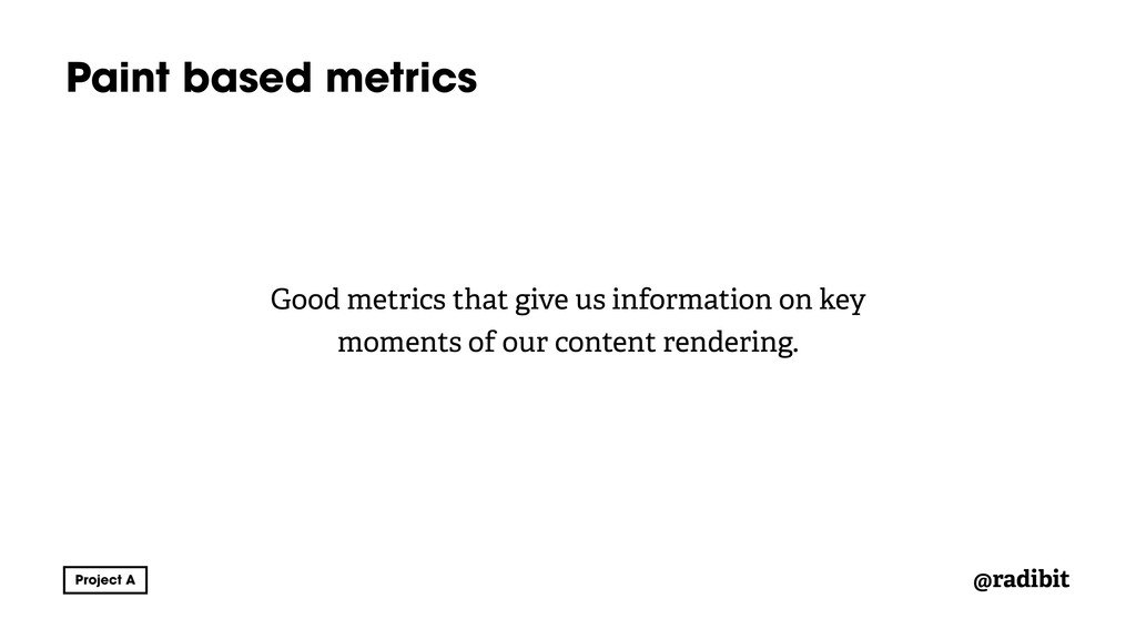 @radibit Paint based metrics Good metrics that ...