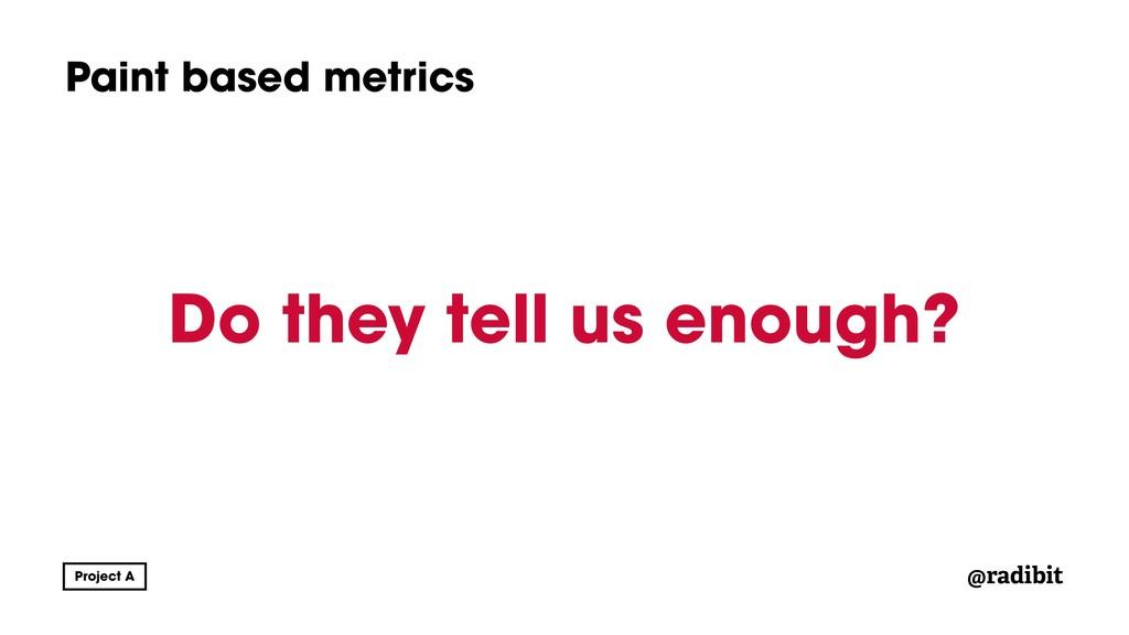 @radibit Paint based metrics Do they tell us en...
