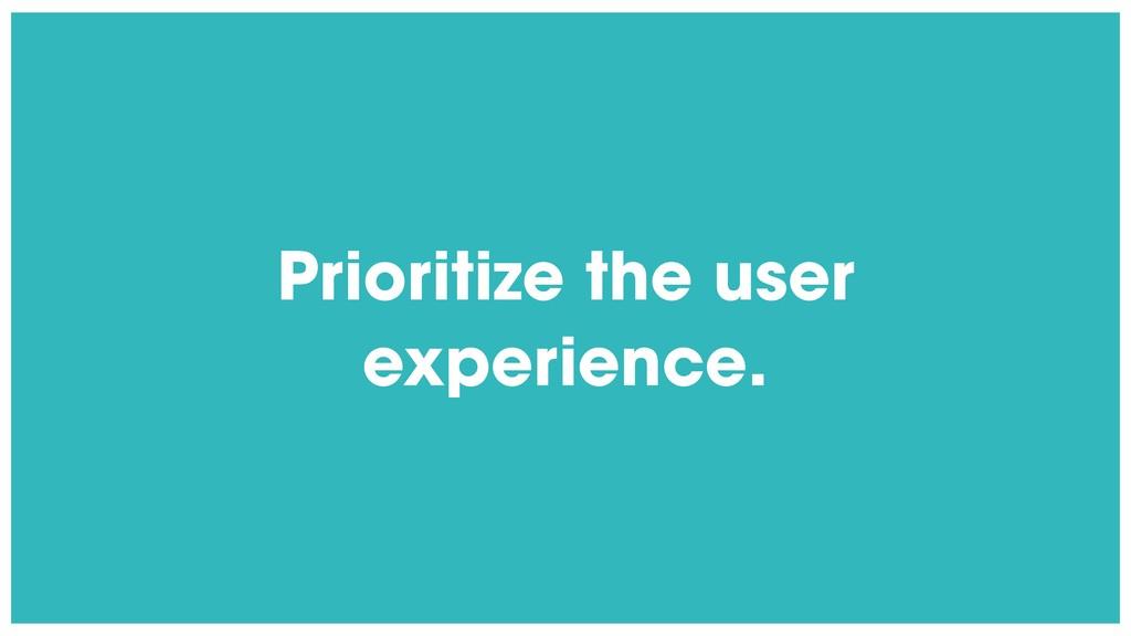 @radibit Prioritize the user experience.