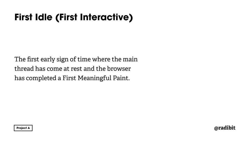 @radibit First Idle (First Interactive) The firs...