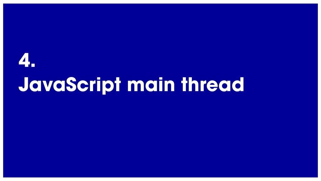 @radibit 4. JavaScript main thread