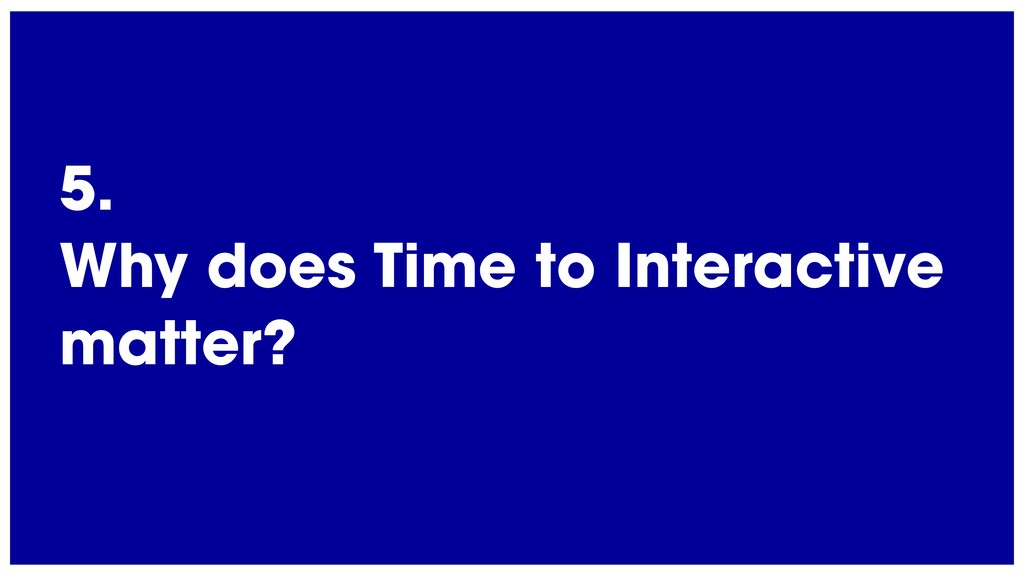 @radibit 5. Why does Time to Interactive matter?