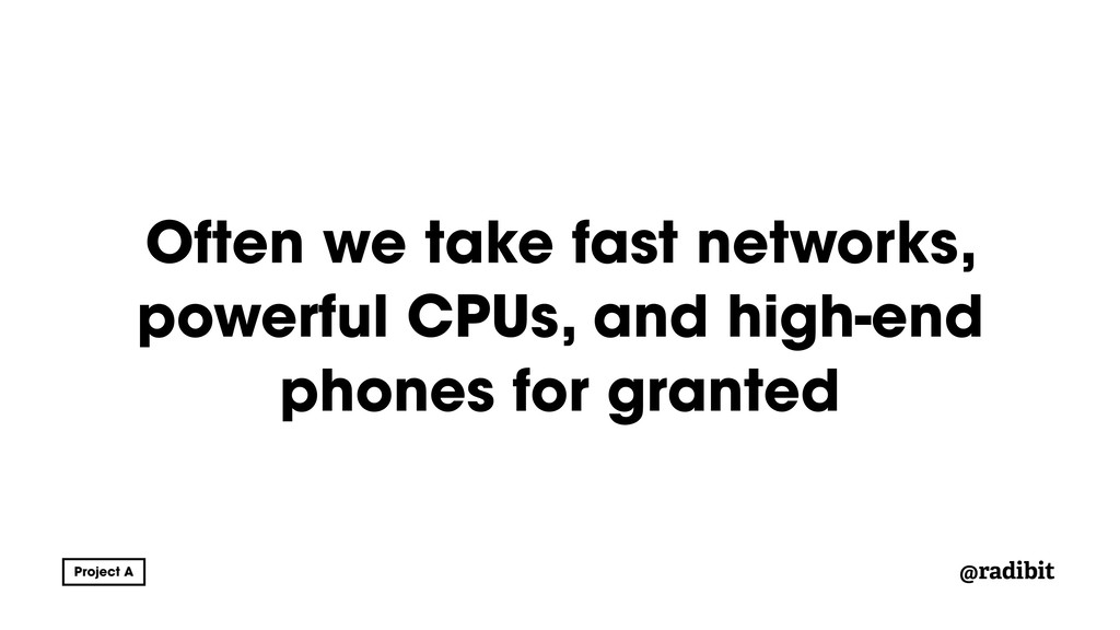 @radibit Often we take fast networks, powerful ...