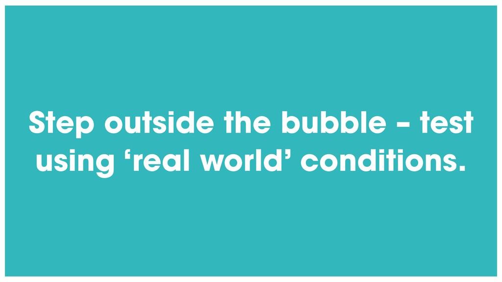 @radibit Step outside the bubble – test using '...